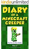 Diary of a Minecraft Creeper Book 2: Silent But Deadly (An Unofficial Minecraft Book)