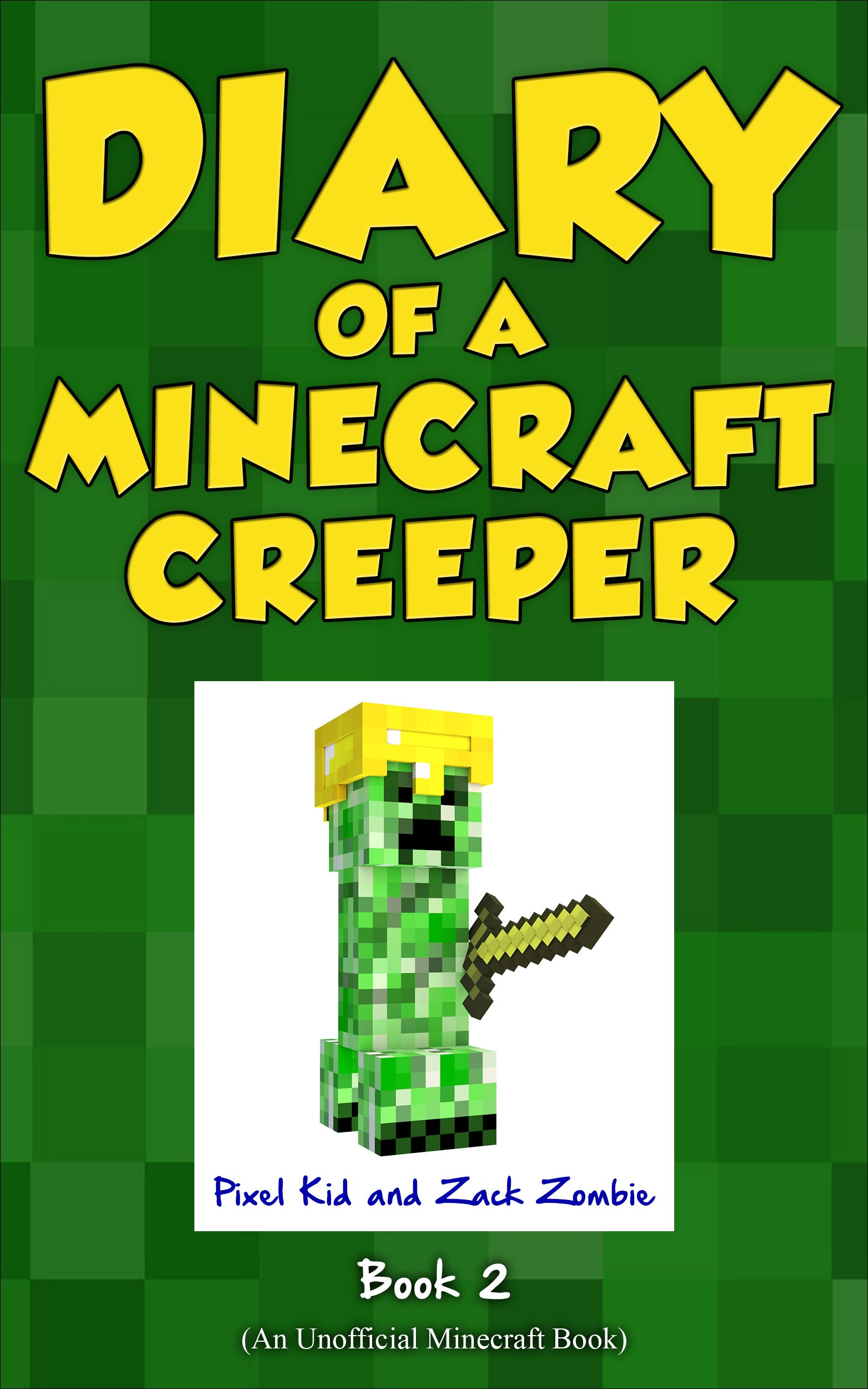 Minecraft Books: Diary of a Minecraft Creeper Book 2: Silent But Deadly (An Unofficial Minecraft Book) por Pixel Kid