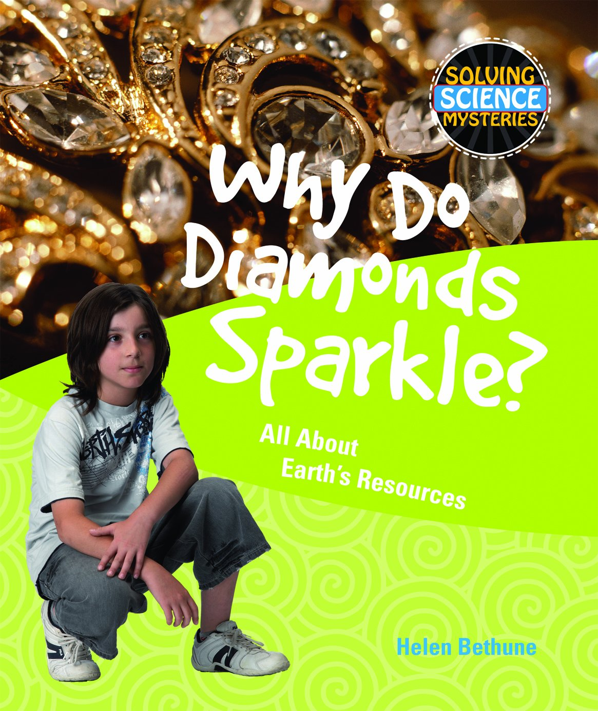 Download Why Do Diamonds Sparkle?: All About Earth's Resources (Solving Science Mysteries) pdf