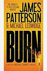 Burn (Michael Bennett, Book 7) Kindle Edition