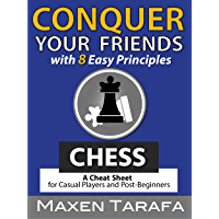 Chess: Conquer your Friends with 8 Easy Principles: Chess Strategy for Casual Players and Post-Beginners (The Skill Artist's Guide - Chess Strategy, Chess Books Book 1) (English Edition)