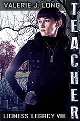 Teacher: Lioness Legacy VIII (Zoe Lionheart Book 19)