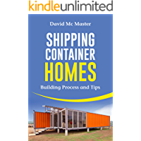 Shipping Container Homes: Your guidebook for plans, design and ideas