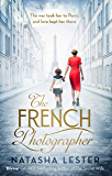 The French Photographer: A breathtaking novel, full of mystery and passion (English Edition)