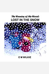 Lost In The Snow: The Weenies of the Wood Adventures Kindle Edition
