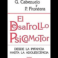 El desarrollo psicomotor: Desde la infancia hasta la adolescencia (Educación Hoy nº 187)