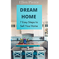 Dream Home: 7 Steps To Sell Your Home With Ease