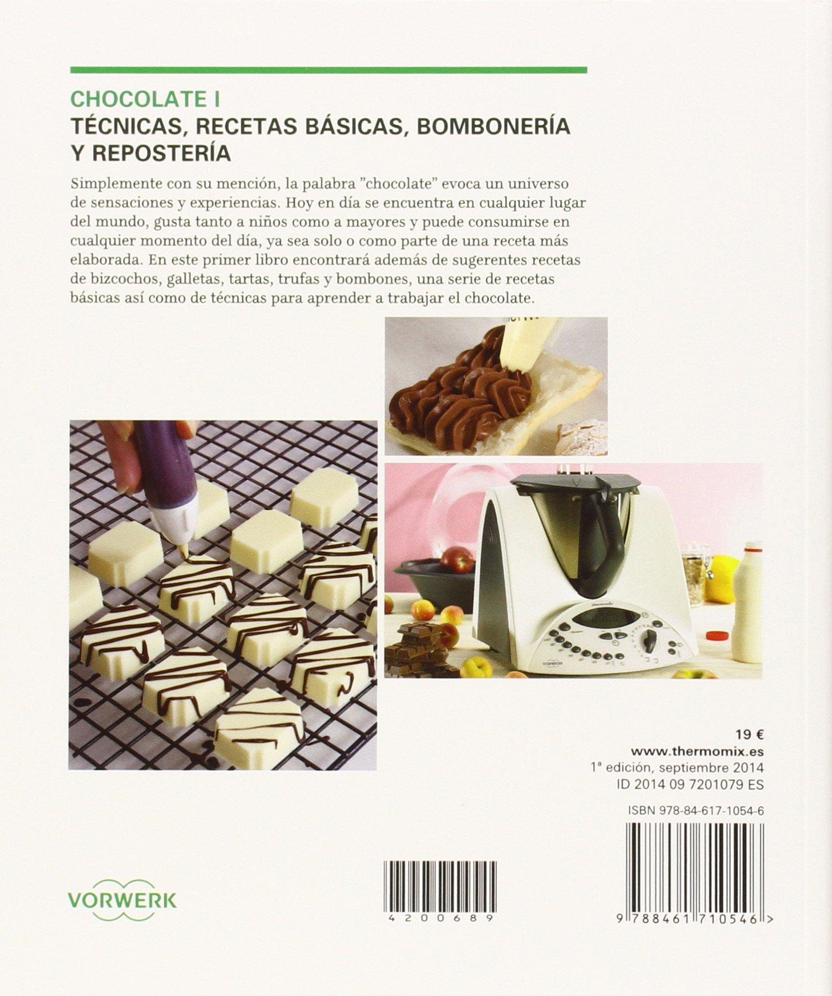 Chocolate I. Técnicas, recetas básicas, bombonería y ...
