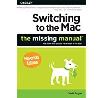 Switching to the Mac: The Missing Manual, Mavericks Edition (The Missing Manuals)