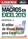 Macros en Excel 2013: El editor de Visual Basic para Excel (Colección Macros en Excel 2013)