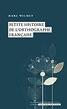 Petite histoire de l'orthographe française