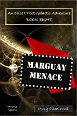 Marguay Menace: An Elise t'Hoot Galactic Adventure Kindle Edition