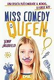 Miss Comedy Queen. Una risata può cambiare il mondo. O forse no?