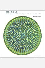 The Cell: A Visual Tour of the Building Block of Life Hardcover
