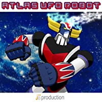 Atlas Ufo Robot Compilation (Sigle dei cartoni animati)