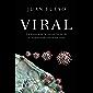 Viral: La historia de la eterna lucha de la humanidad contra los virus (Spanish Edition)