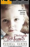 Open Adoption, Open Arms: (book 2) An Adoptive Father's Inspiring True Story (Glass Half-Full Adoption Memoirs)