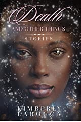Death and Other Things: Stories Kindle Edition