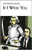 If I Were You (Collector's Wodehouse)