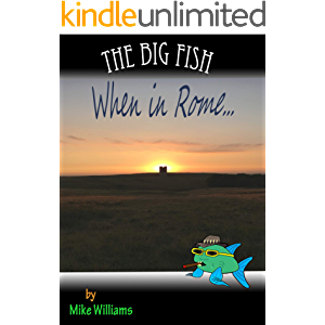 The Big Fish... When in Rome (The Big Fish Tails Book 14)