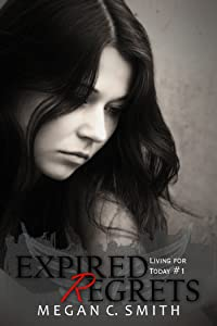 Expired Regrets (Living For Today Book 1)
