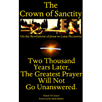 The Crown of Sanctity: On the Revelations of Jesus to Luisa Piccarreta (English Edition)