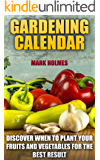Gardening Calendar: Discover When To Plant Your Fruits and Vegetables For The Best Result