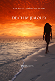 Death by Jealousy (Caribbean Murder Series, Book 6)