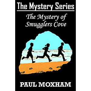 The Mystery of Smugglers Cove (FREE MIDDLE GRADE MYSTERY ADVENTURE ACTION BOOK FOR KIDS AGES 7-15 CHILDREN) (The Mystery…
