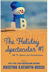 The Holiday Spectacular #1: All 35 Stories and Introductions Kindle Edition