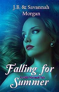 Falling for Summer (A Little Mermaid Tale): A Little Mermaid Tale