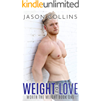 Weight for Love (Worth the Weight Book 1)