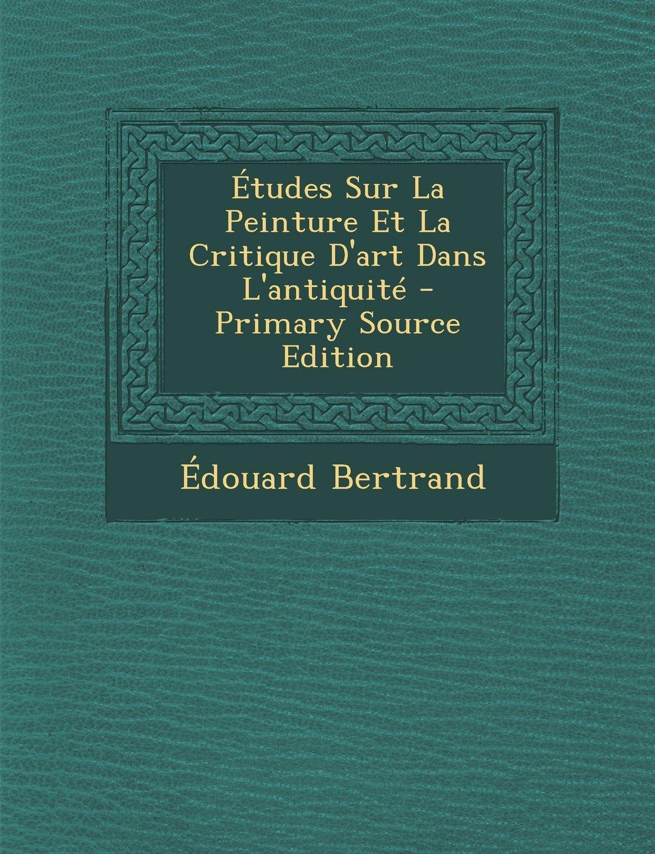 Download Etudes Sur La Peinture Et La Critique D'Art Dans L'Antiquite (French Edition) pdf