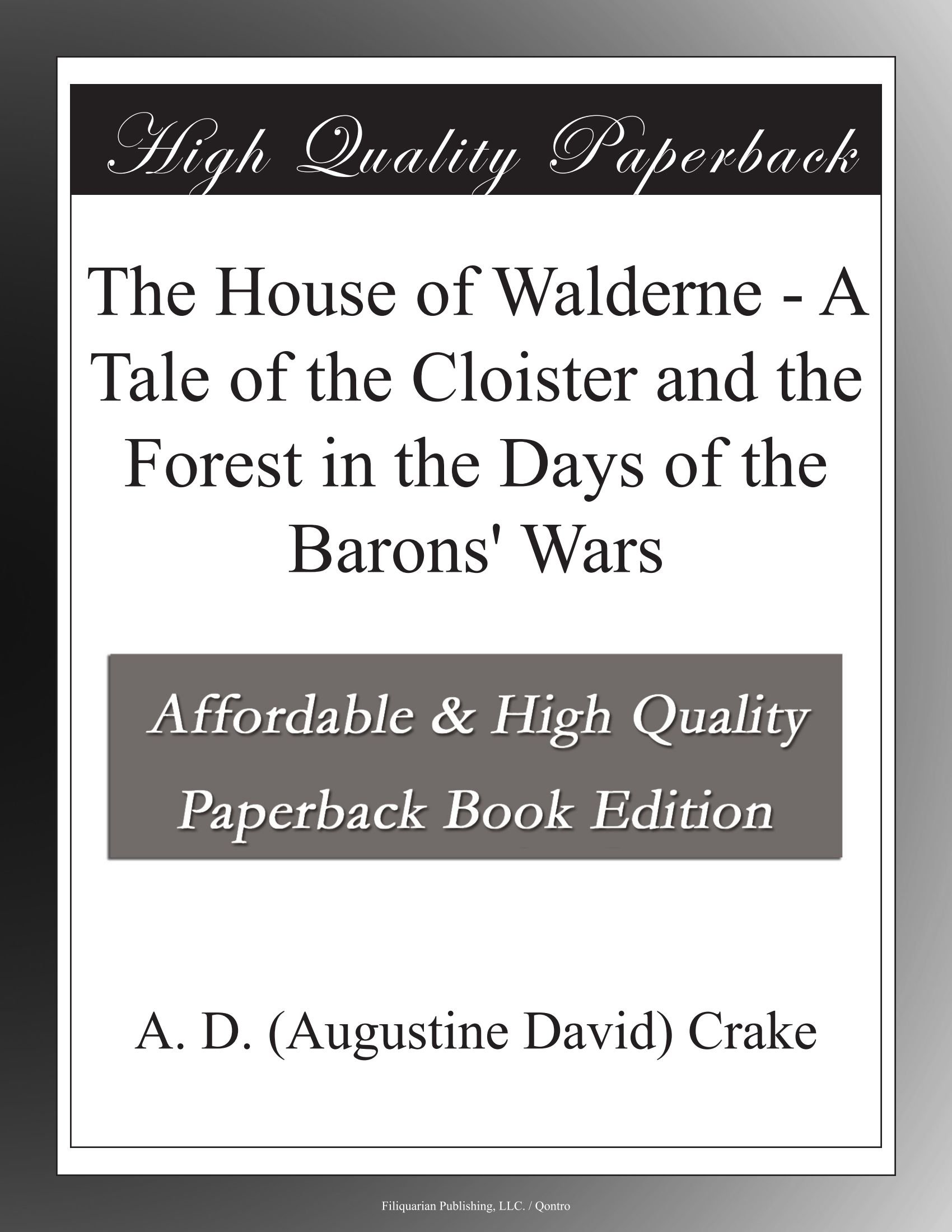 Download The House of Walderne - A Tale of the Cloister and the Forest in the Days of the Barons' Wars ebook