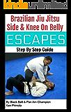 Jiu Jitsu: Side & Knee On Belly Escapes
