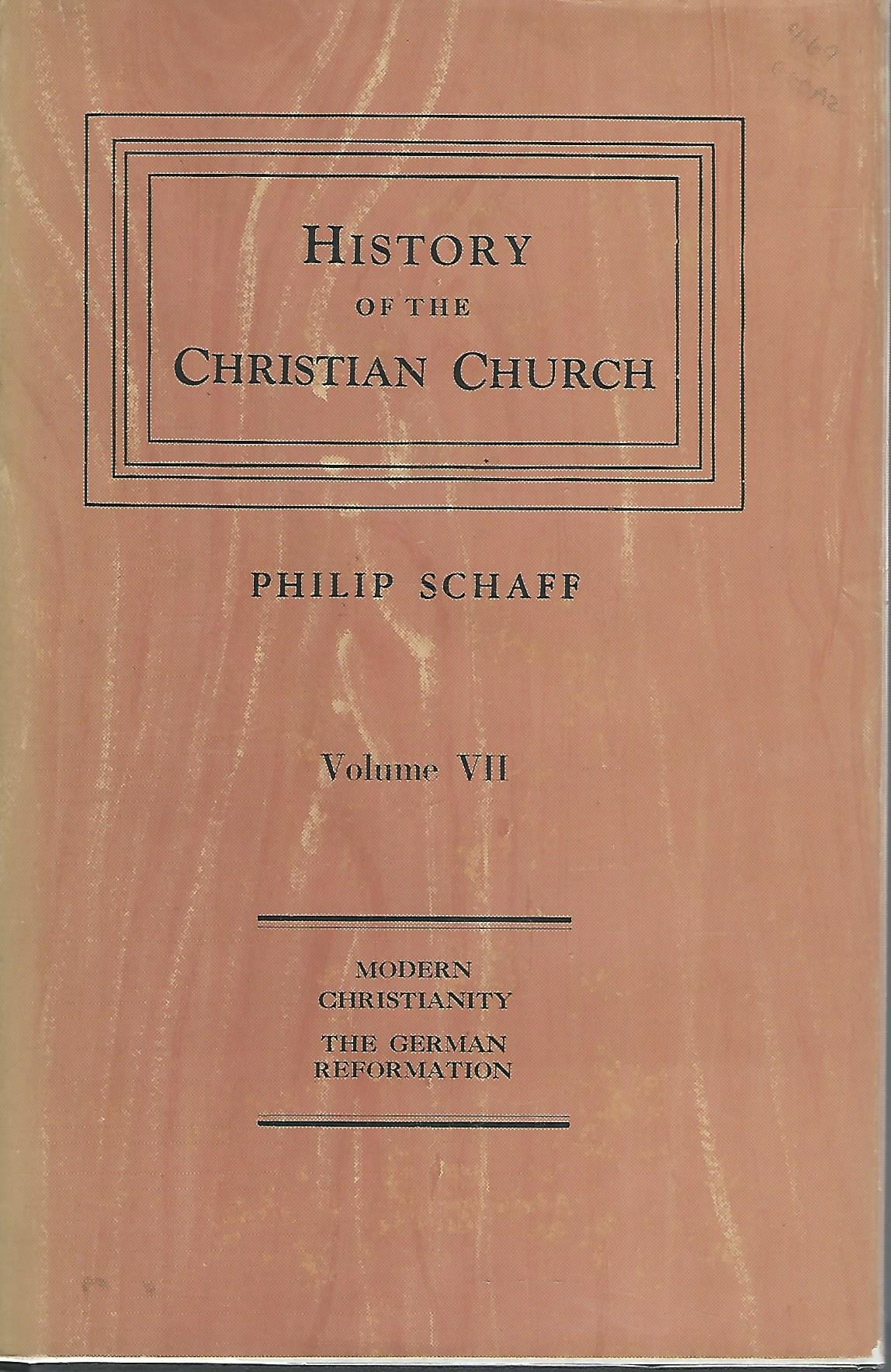History of the Christian Church, Volume VII. Modern Christianity. The German Reformation.
