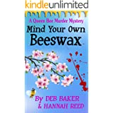 Mind Your Own Beeswax (Queen Bee Mysteries Book 2)