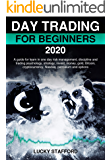DAY TRADING FOR BEGINNERS 2020: A guide for learn in one day risk management, discipline and trading psychology, strategy, invest, money, gold, Bitcoin, cryptocurrency, Nasdaq, petroleum, option