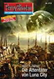 "Perry Rhodan 2712: Die Attentäter von Luna City (Heftroman): Perry Rhodan-Zyklus ""Das Atopische Tribunal"" (Perry Rhodan-Die Gröβte Science- Fiction- Serie)"
