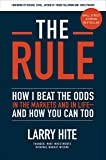 The Rule: How I Beat the Odds in the Markets and in