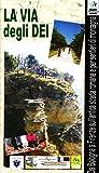 La via degli dei. Da Bologna a Firenze sull'antica strada romana e pe r sentieri di montagna