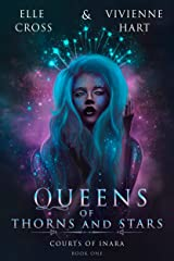 Queens of Thorns and Stars (Courts of Inara Book 1) Kindle Edition