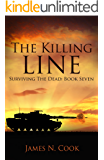 The Killing Line (Surviving the Dead Book 7)