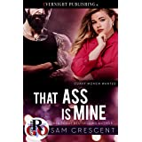 That Ass Is Mine (Curvy Women Wanted Book 26)