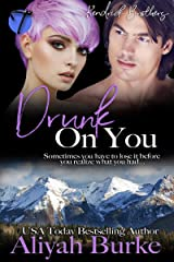 Drunk on You (Kendrick Brothers Book 2) Kindle Edition