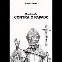 Um Sermão Contra o Papado, por Thomas Watson