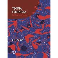 Teoria feminista: Da margem ao centro: 05