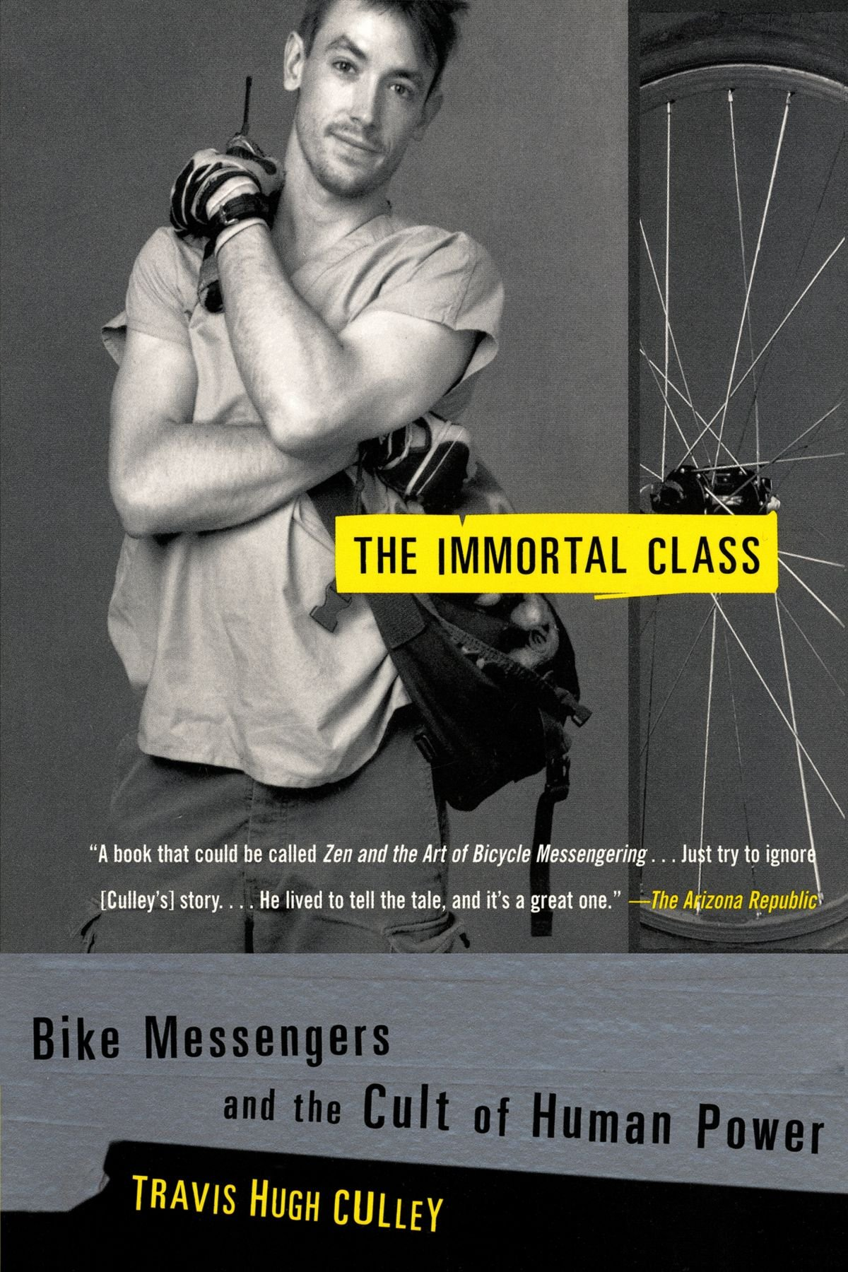 The Immortal Class Bike Messengers And The Cult Of Human Power