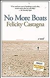 No More Boats: A Novel