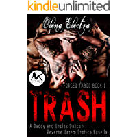 Trash: A Daddy and Uncles Dubcon Reverse Harem Erotica Novella (Forced Taboo Book 1)
